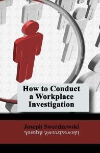 How to Conduct a Workplace Investigation